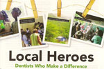 Local Heroes Dentists Who Make A Difference